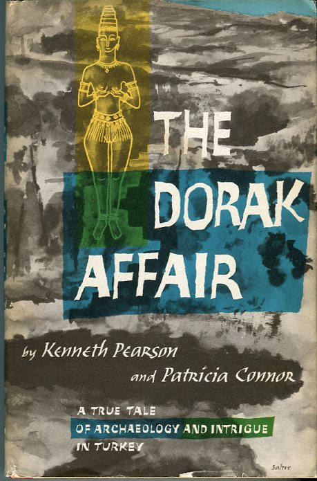 Image for The Dorak Affair: A True Tale of Archaeology and Intrigue in Turkey
