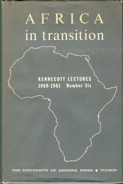 Image for Kennecott Lectures 1960- 1961, Number Six (6): Africa in Transition