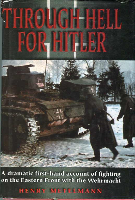 Image for Through Hell for Hitler: A Dramatic First Hand Account of Fighting on the Eastern Front with the Wehrmacht