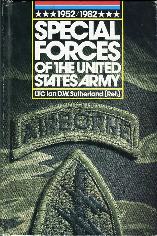 Image for Special Forces of the United States Army 1952- 1982