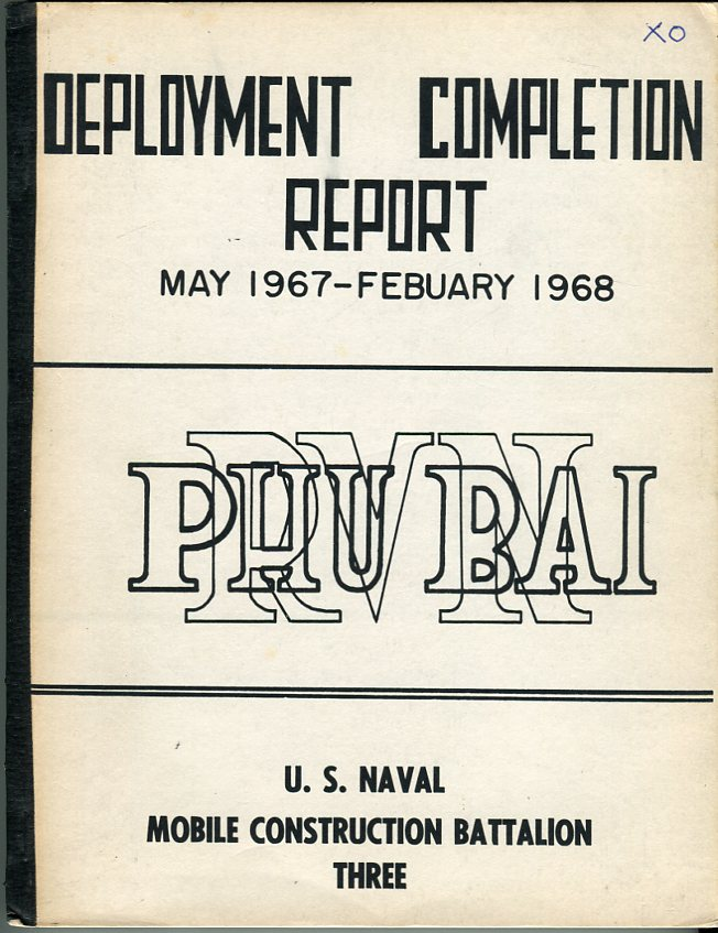 Image for U.S. Naval Mobile Construction Battalion Three Deployment Completion Report May 1967- February 1968: Phu Bai