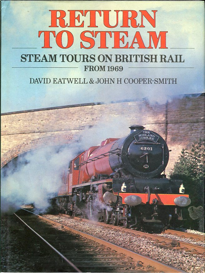 Image for Return to Steam: Steam Tours on British Rail From 1969