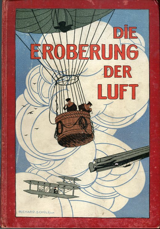 Image for Die Eroberung der Luft: Ein Handbuch der Luftschiffahrt und Flugtechnit (The Conquest of the Air: A Handbook of air navigation and aviation technology)
