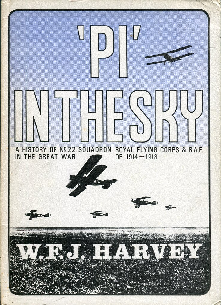 Image for 'Pi' in the Sky: A History of No. 22 Squadron Royal Flying Corps & R.A.F. in the Great War of 1914- 1918