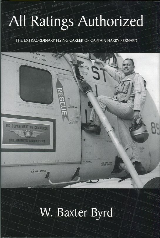 Image for All Ratings Authorized: The Extraordinary Flying Career of Captain Harry Bernard