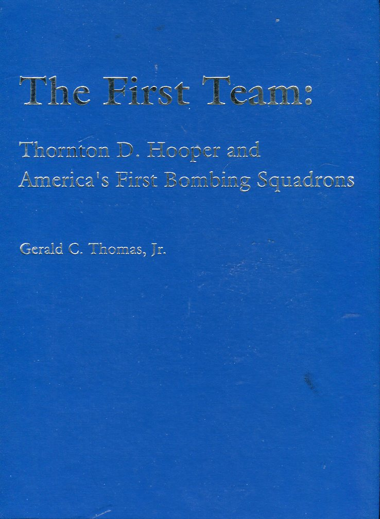 Image for The First Team: Thornton D. Hooper and America's First Bombing Squadrons