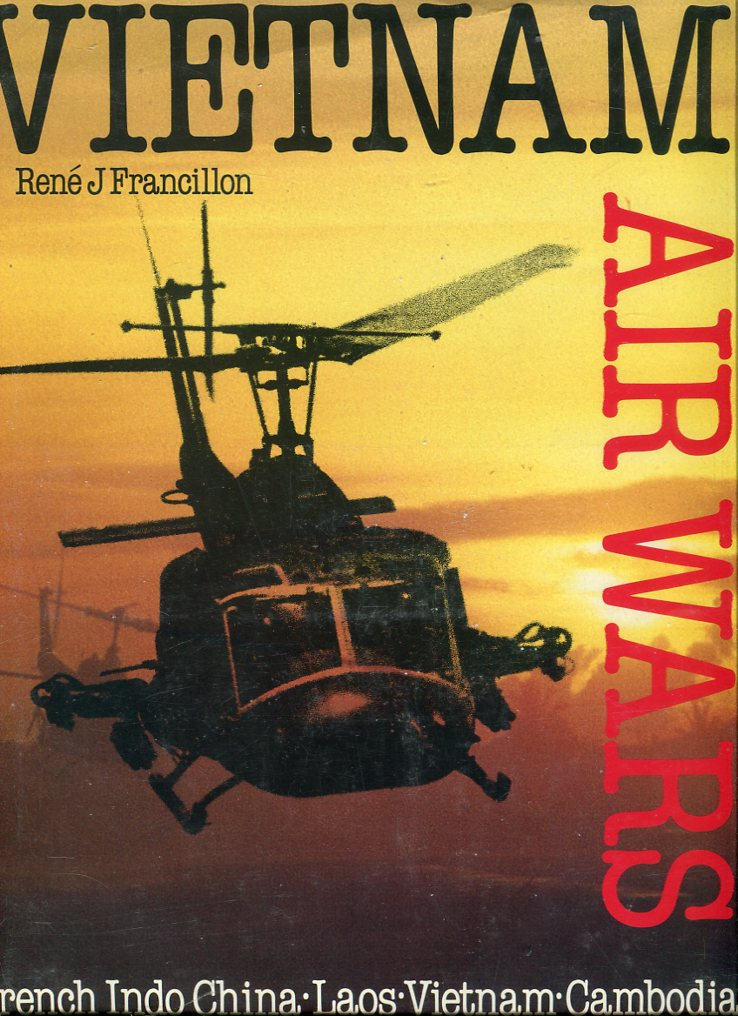 Image for Vietnam Air Wars: French Indo China, Laos, Vietnam, Cambodia