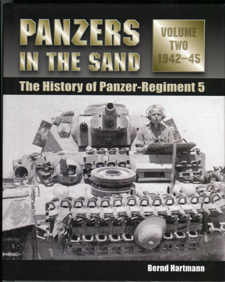 Image for Panzers in the Sand: The History of Panzer Regiment 5 (2 volumes, complete), Volume 1: 1935- 41; Volume 2: 1942- 45