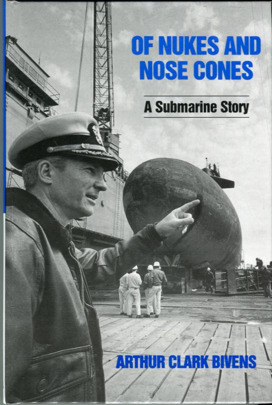 Image for Of Nukes and Nose Cones: A Submarine Story