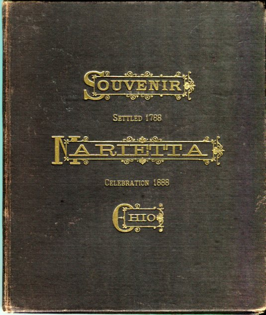Image for Centennial Souvenir of Marietta, Ohio, Settled April Seventh, 1788, Celebration April Seventh, 1888