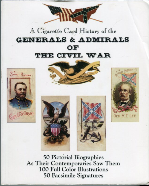 Image for A Cigarette Card History of the Generals & Admirals of the Civil War