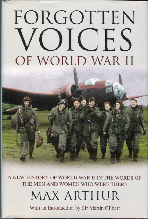 Image for Forgotten Voices of World War II: A New History of World War II in the Words of the Men and Women Who Were There