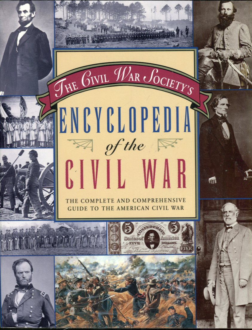 Image for The Civil War Society's Encyclopedia of the Civil War: The Complete and Comprehensive Guide to the American Civil War