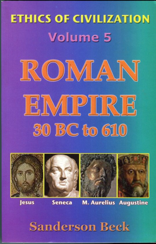 Image for Roman Empire 30 BC to 610: Ethics of Civilization, Volume 5