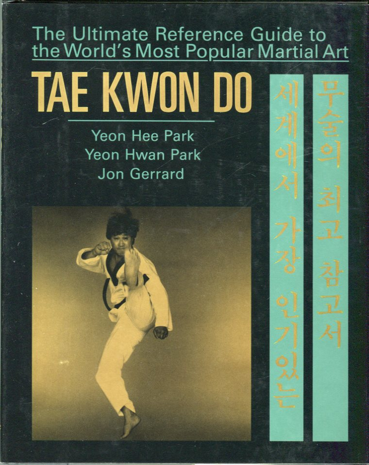 Image for Tae Kwon Do: The Ultimate Reference Guide to the World's Most Popular Martial Art