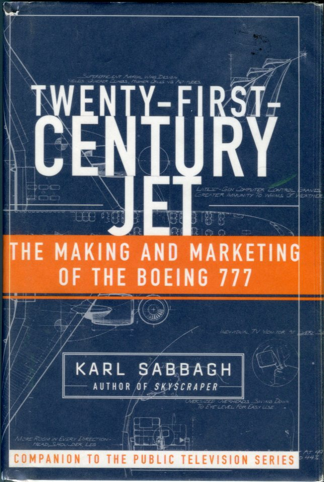 Image for Twenty - First - Century Jet: The Making and Marketing of the Boeing 777