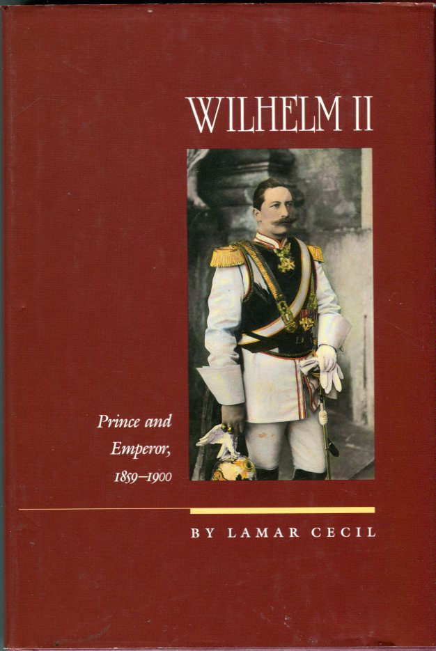 Image for Wilhelm II: Prince and Emperor, 1859- 1900