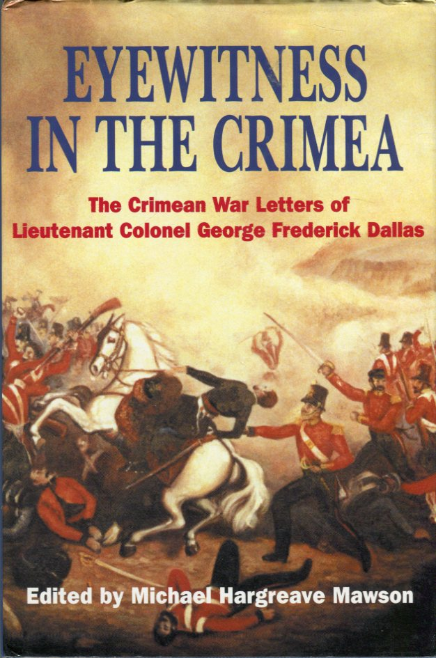 Image for Eyewitness in the Crimea: The Crimean War Letters of Lieutenant Colonel George Frederick Dallas