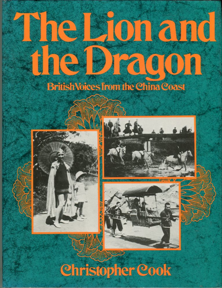 Image for The Lion and the Dragon: British Voices from the China Coast