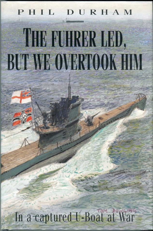 Image for The Fuhrer Led But We Overtook Him: In a Captured U- Boat at War