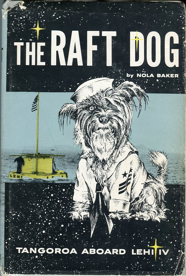 Image for The Raft Dog: Tangoroa Aboard the Lehi