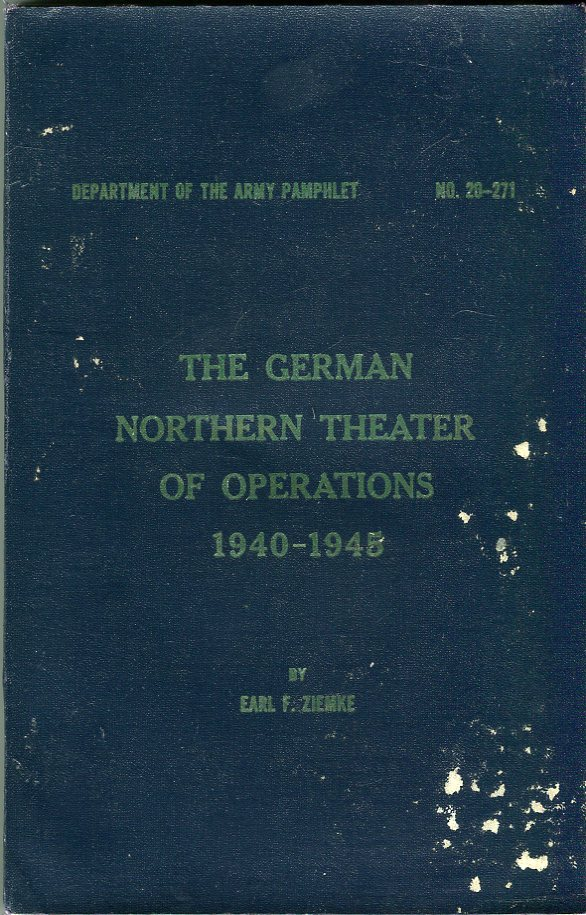 Image for The German Northern Theater of Operations 1940- 1945 (Department of the Army Pamphlet No. 20- 271)