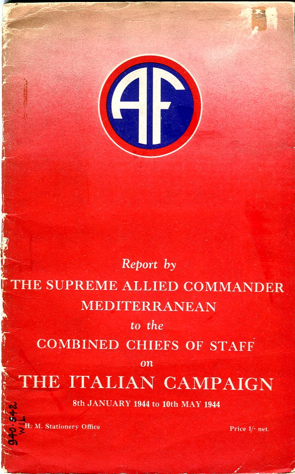 Image for Report by the Supreme Allied Commander Mediterranean to the Combined Chiefs of Staff on the Italian Campaign, 8 January 1944 to 10 May 1944