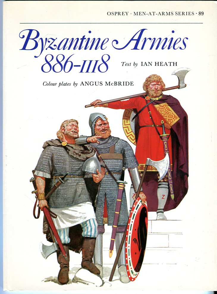 Image for Byzantine Armies 886- 1118 (Osprey Men at Arms Series No. 89)