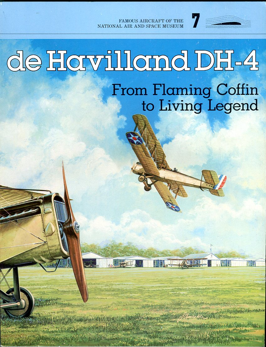 Image for de Havilland DH- 4: From Flaming Coffin to Living Legend (Famous Aircraft of the National Air and Space Museum No. 7)
