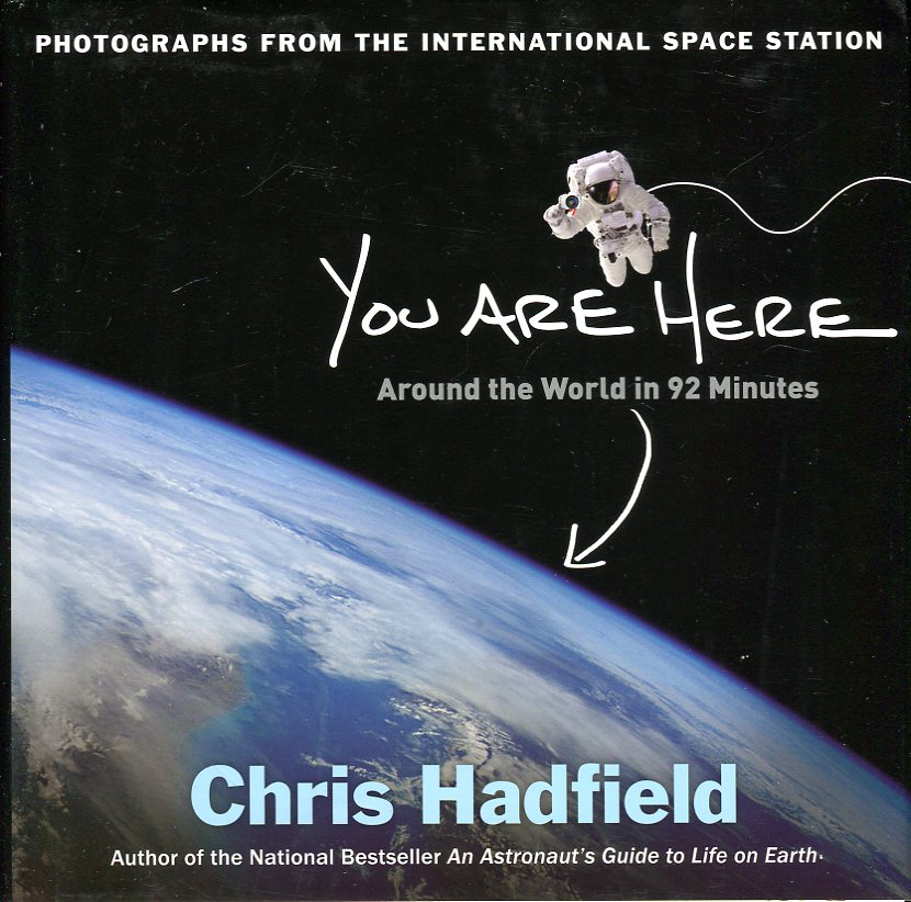 Image for You Are Here: Around the World in 92 Minutes, Photographs from the International Space Station