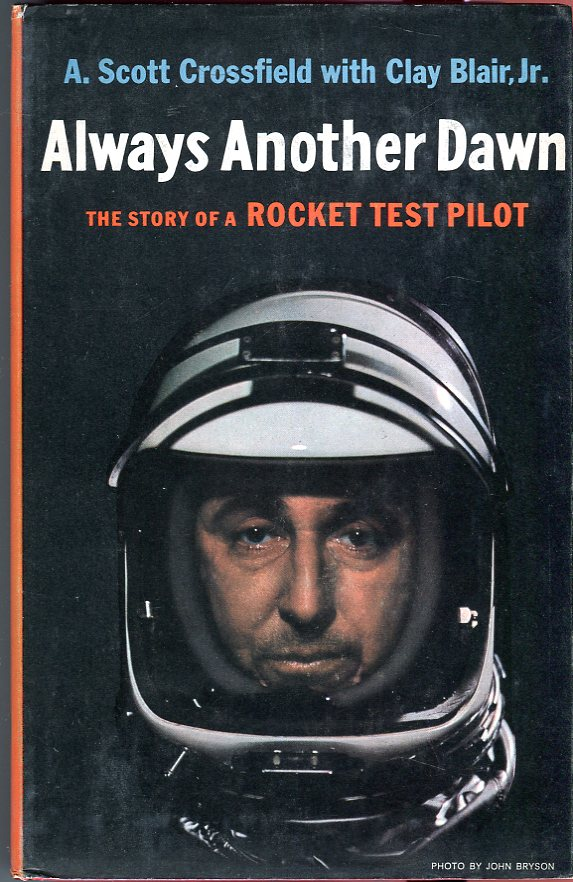 Image for Always Another Dawn: The Story of a Rocket Test Pilot