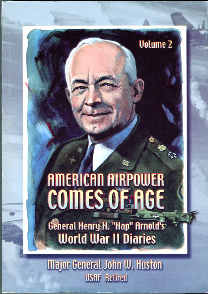 Image for American Airpower Comes of Age: General Henry H. 'Hap' Arnold's World War II Diaries (Volume 2)