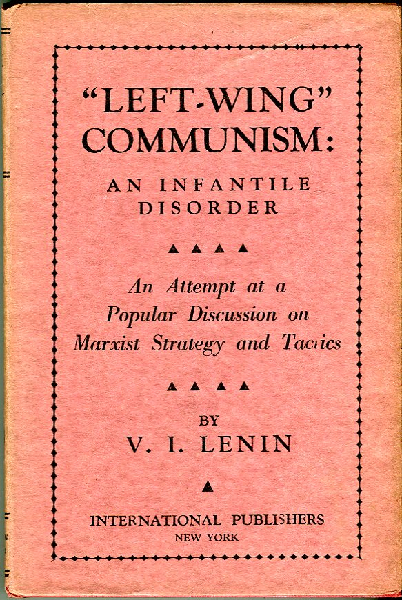 Image for 'Left Wing' Communism: An Infantile Disorder: An Attempt at a Popular Discussion on Marxist Strategy and Tactics (Marxist Library Works of Marxism- Leninism Volume XVI)