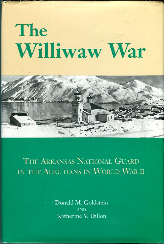 Image for The Williwaw War: The Arkansas National Guard in the Aleutians in World War II