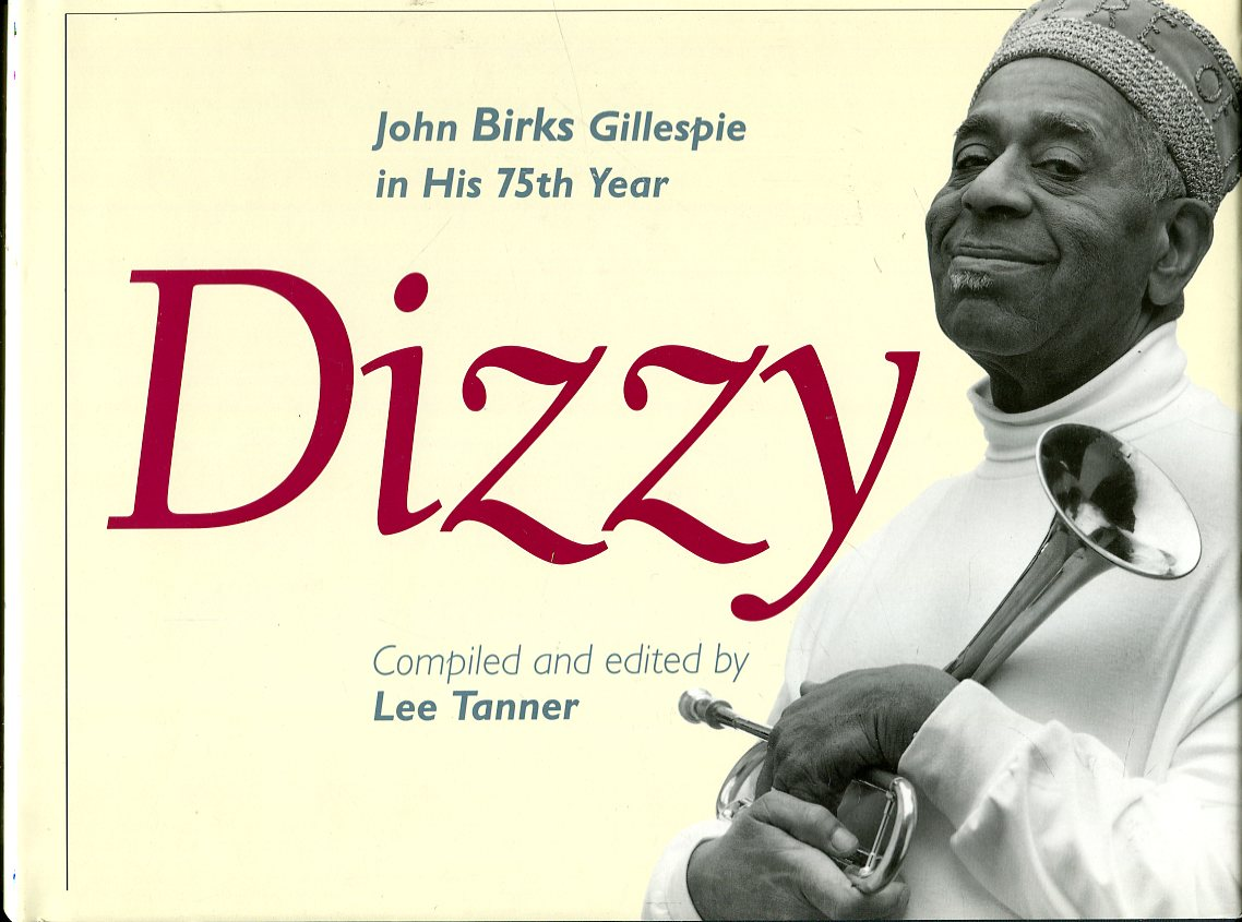 Image for Dizzy: John Birks Gillespie in His 75th Year