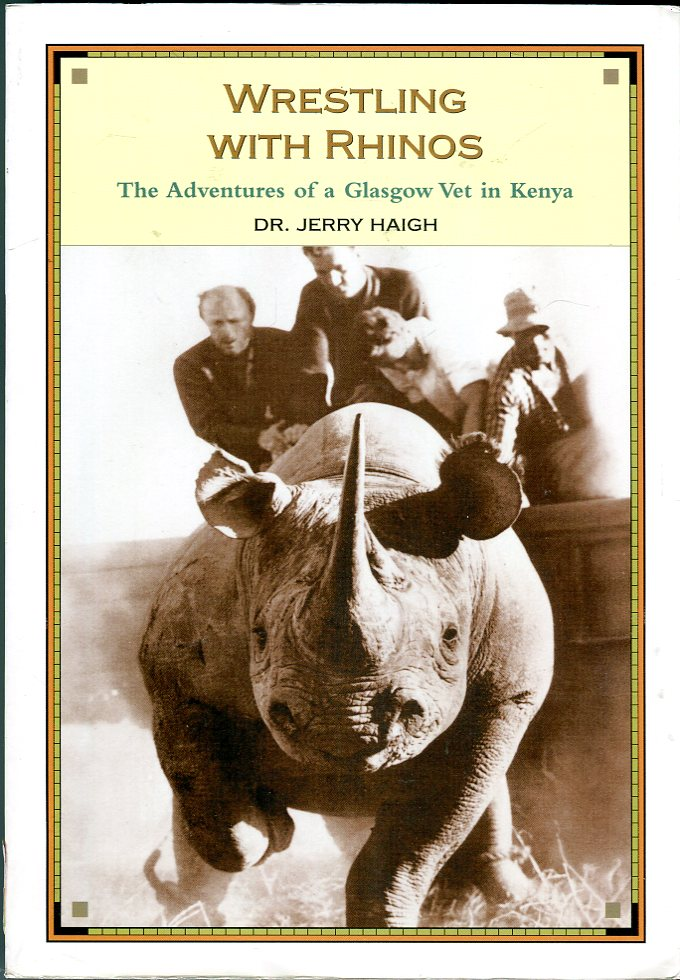 Image for Wrestling with Rhinos: The Adventures of a Glasgow Vet in Kenya