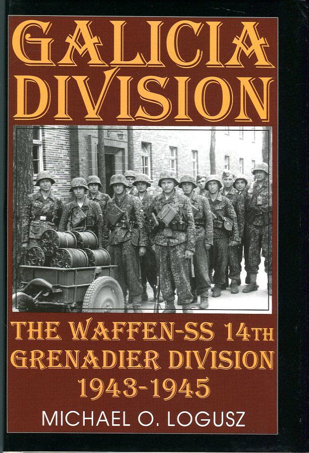 Image for Galicia Division: The Waffen SS 14th Grenadier Division 1943-1945