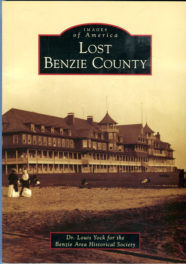 Image for Lost Benzie County (Michigan) (Images of America Series)