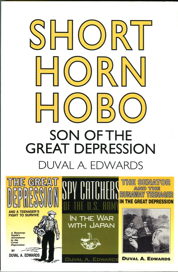 Image for Short Horn Hobo: Son of the Great Depression (combined edition of author's three books: The Great Depression; The Senator and the Runaway Teenager; Spy Catchers of the U.S. Army in the War with Japan)