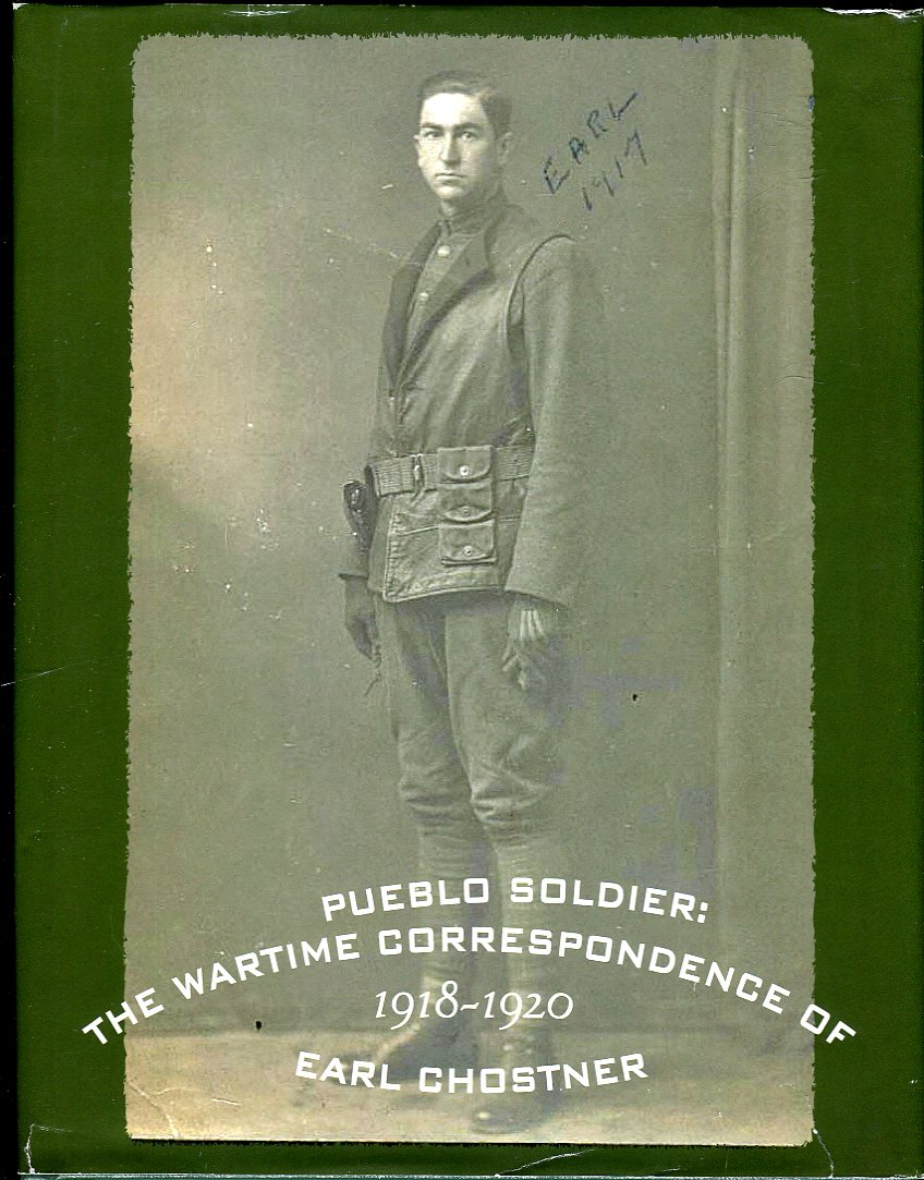Image for Pueblo Soldier: The Wartime Correspondence of Earl Chostner 1918- 1920