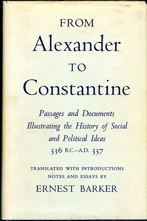 Image for From Alexander to Constantine: Passages and Documents Illustrating the History of Social and Political Ideas 336 B.C. - A.D. 337