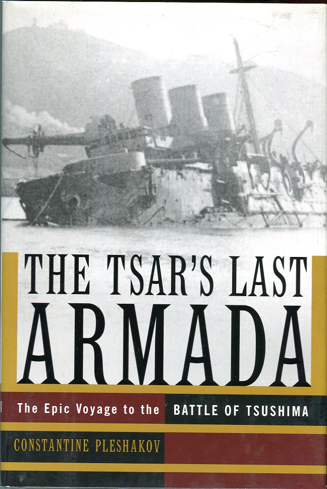Image for The Tsar's Last Armada: The Epic Voyage to the Battle of Tsushima