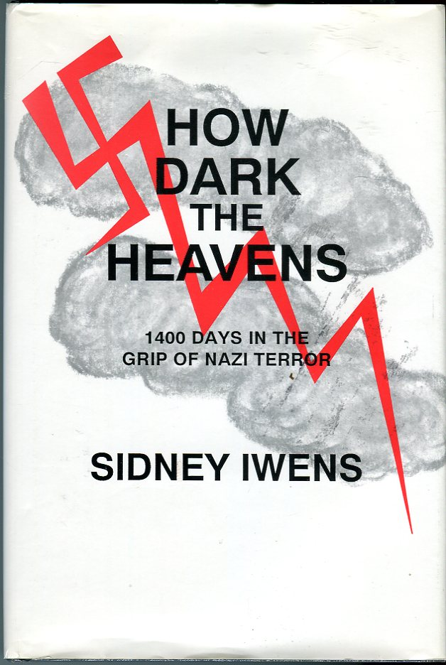 Image for How Dark the Heavens: 1400 Days in the Grip of Nazi Terror