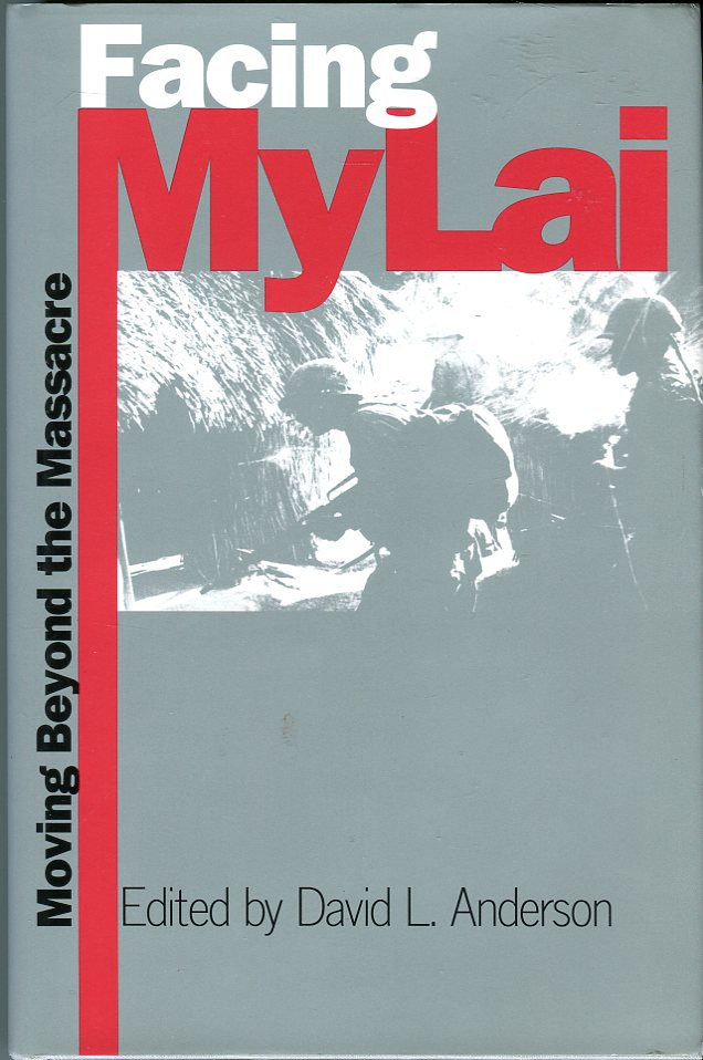 Image for Facing My Lai: Moving Beyond the Massacre (Modern War Studies Series)