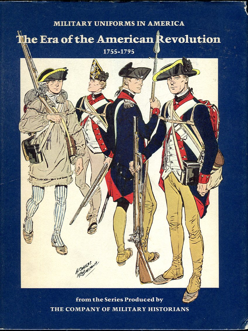 Image for Military Uniforms in America: The Era of the American Revolution 1755- 1795 (From the Series Produced by the Company of Military Historians)