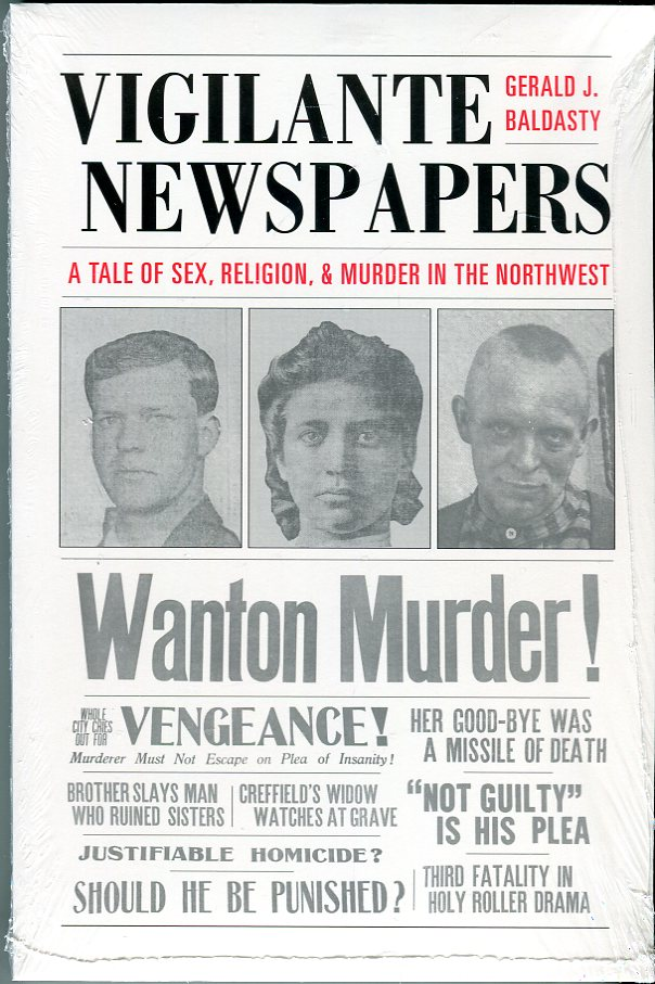 Image for Vigilante Newspapers: A Tale of Sex, Religion, & Murder in the Northwest