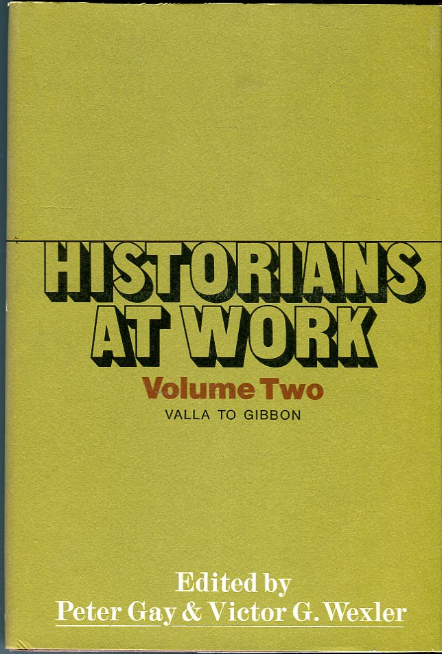 Image for Historians at Work (volumes 1 & 2): Vol. 1 Herodotus to Froissart; Vol. 2, Valla to Gibbon