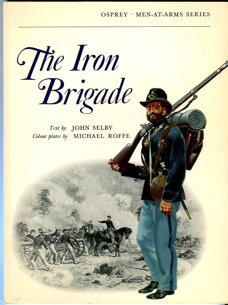 Image for The Iron Brigade (Osprey Men at Arms Series)