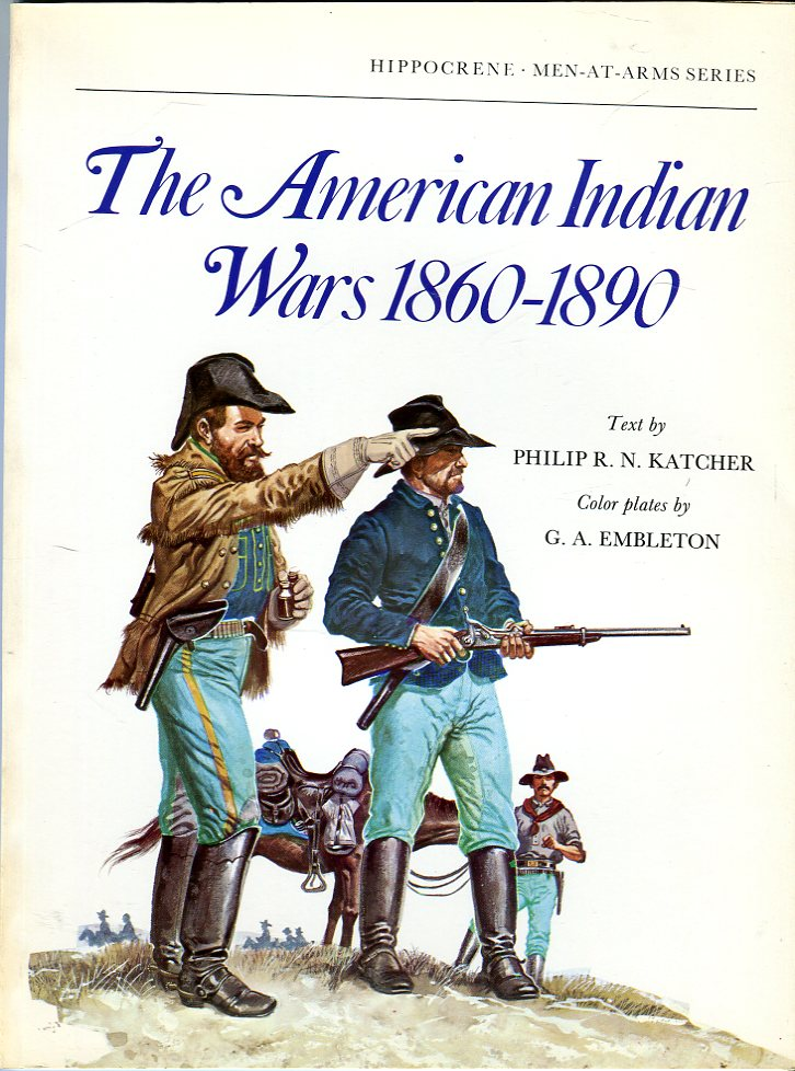 Image for The American Indian Wars 1860- 1890 (Hippocrene Men at Arms Series 63)