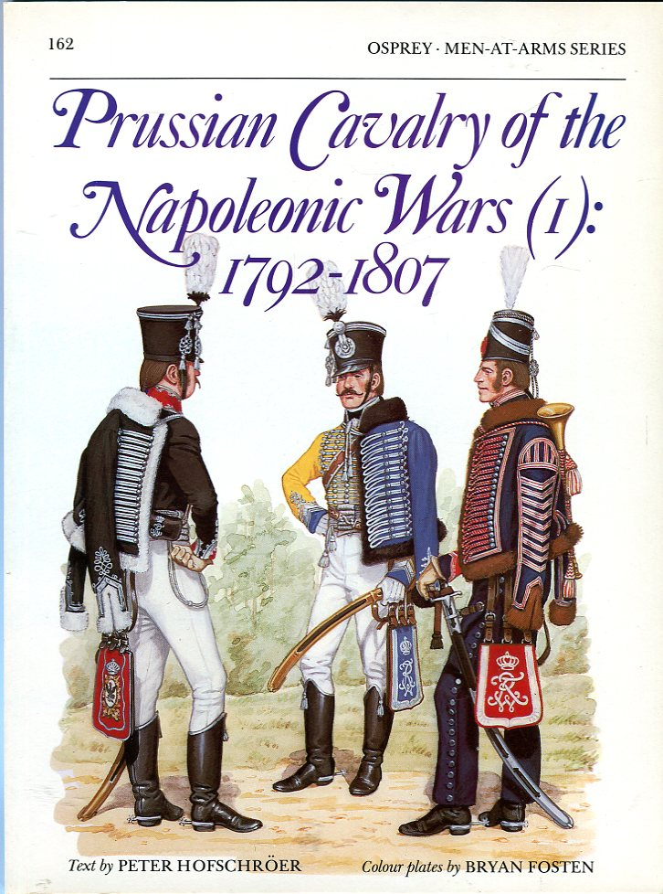 Image for Prussian Cavalry of the Napoleonic Wars (1): 1792- 1807 (Osprey Men at Arms Series 162)